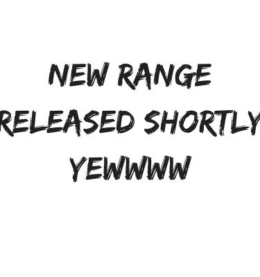 New range released shortlyyewwww